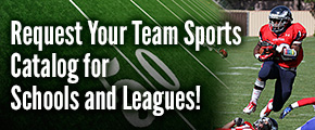 Request Your Team Sports Catalog for Schools and Leagues